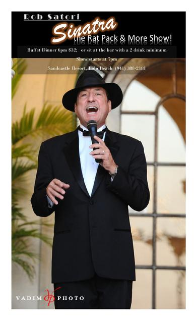 Rob Satori Sinatra, Sinatra Rat Pack Live Show, Rat Pack and More Show, entertainment, Sandcastle Resort Present: ROB SATORI - Sinatra, the Rat Pack and More! Wednesday night, February 10, 2016.